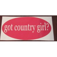 Car decal Got Country Girl? 7x4 inches vinyl decal