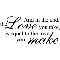 And in the end the Love you take The Beatles song quote wall Saying vinyl lettering