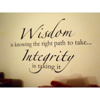 WISDOM IS KNOWING THE RIGHT PATH TO TAKE...INTEGRITY IS TAKING IT Vinyl Wall D...BECAUSE EVERY PICTURE HAS A STORY TO TELL Vinyl wall quotes family lettering ...