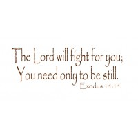The Lord will fight for you vinyl decal wall decal