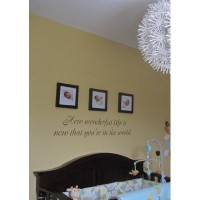 How wonderful life is now you're in the world quote vinyl decal wall saying