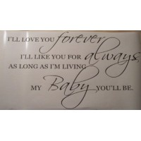 I'll love you forever I'll love you for always (32x18) wall saying vinyl decals