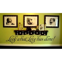 Look what love has done wall decal vinyl