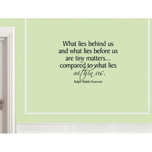 WHAT LIES BEHIND US AND WHAT LIES BEFORE US are tiny matters compared to what... [0226ILWLHC8] | data_HomeDecor_What_Lies_behind_us.jpg