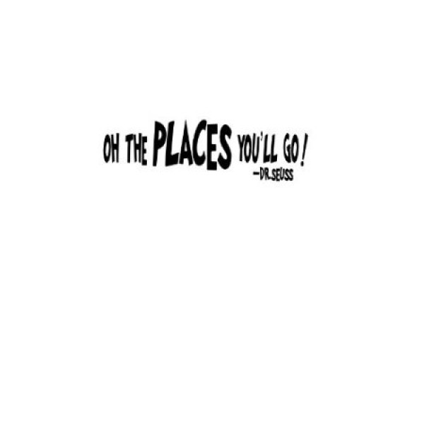 oh the places you'll go 22X7 wall saying vinyl decal