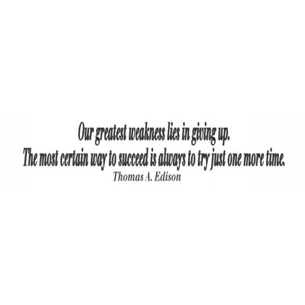 Our Greatest Weakness - Thomas Edison [edison] | data_Quotes_12-27-2012 2-42-30 PM.jpg