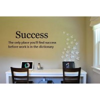 Success the Only Place You'll Find Success Before Work Is in the Dictionary-...