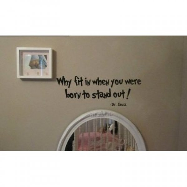 WHY FIT IN YOU WERE BORN TO STAND OUT Vinyl wall lettering ... [0913IHNUUQQ] | data_Quotes_Dr Seuss Why fit in when you were born to stand Out! wall saying vinyl decal.jpg