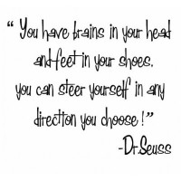 You have brains in your head and feet in your shoes(Fab Font) wall s...