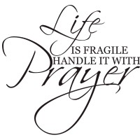 Life is fragile handle it with Prayer Vinyl Art