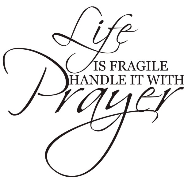 Life is fragile handle it with Prayer Vinyl Art [0304IRG950E] | data_Quotes_Life is fragile handle it with Prayer Vinyl Art.jpg