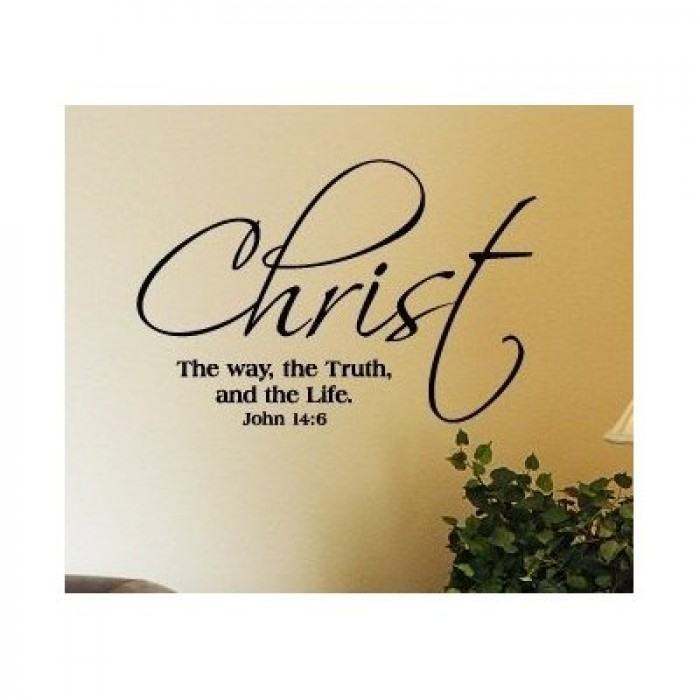 Quotes From The Bible About Life Adorable John 146 Christ The Way The Truth And The Life Vinyl Decal Stick