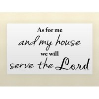 AS FOR ME AND MY HOUSE WE WILL SERVE THE LORD 22X12 Vinyl wall quotes religious say...