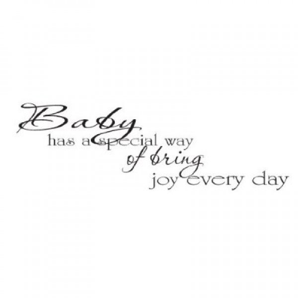 A Baby Has a Special Way of Adding Joy to Every Day Quote Wall Saying ... [0121I40I3QK] | data_k_baby.jpg