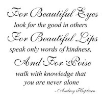 Audrey Hepburn quote For Beautiful Eyes look for the good in others wall sa...