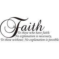 Faith to those who have it; no explanation is necessary Inspirational Vinyl Art