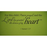For this child I have prayed 1 Samuel 1:27 quote 36x11 wall decal saying