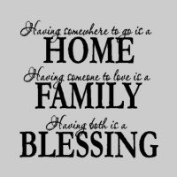 Having somewhere to go is a home....Family Wall Quotes Words Sayings Removabl...